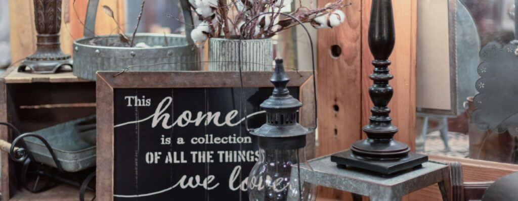 Home Decor and Antiques Looking for something a little more permanent to remind you of your trip here? Try out our wonderful home decor and antique stores.